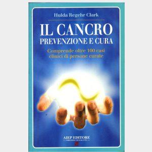 Hulda Clark - Cancro Prevenzione e cura